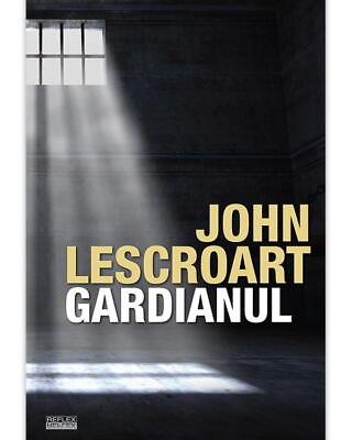GARDIANUL » Crime, conspirații, gardieni corupți,