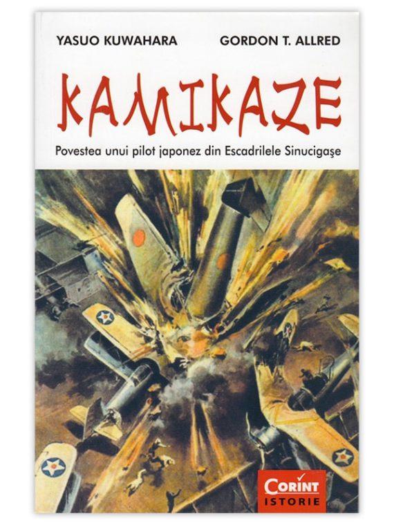 KAMIKAZE. POVESTEA UNUI PILOT JAPONEZ DIN ESCADRILELE SINUCIGAȘE
