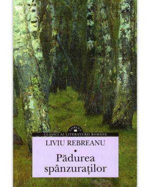 Pădurea spânzuraților - Liviu Rebreanu
