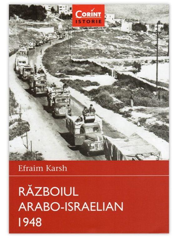 <span style='color:#ff0000;'>Efraim Karsh:</span> <br> RĂZBOIUL ARABO-ISRAELIAN 1948