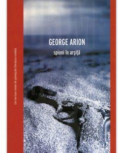 Spioni in arsita – George Arion