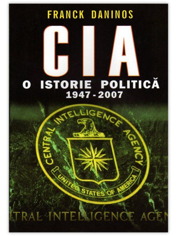 <span style='color:#ff0000;'>Franck Daninos:</span> <br> CIA – O istorie politică 1947–2007