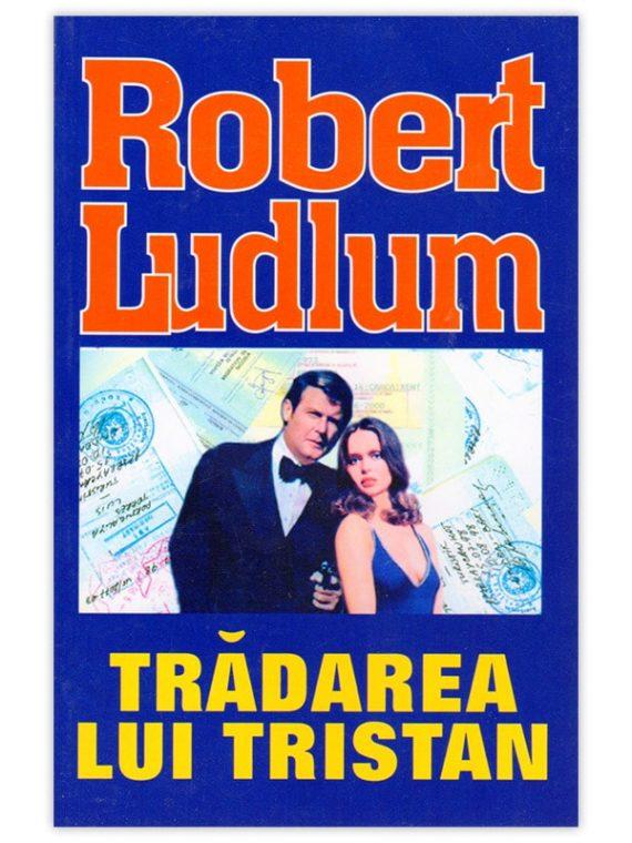 <span style='color:#ff0000;'>Robert Ludlum:</span> <br> TRĂDAREA LUI TRISTAN