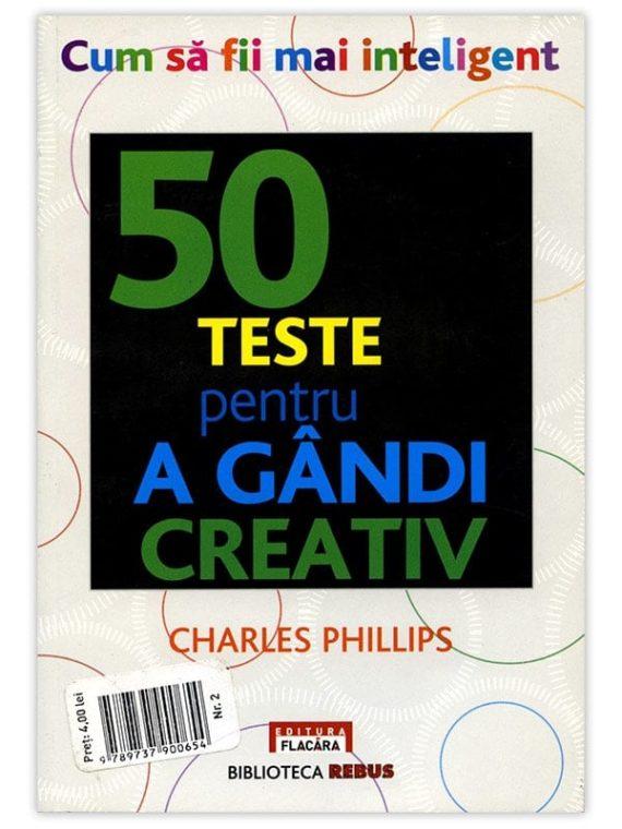 50 DE TESTE PENTRU A GÂNDI CREATIV