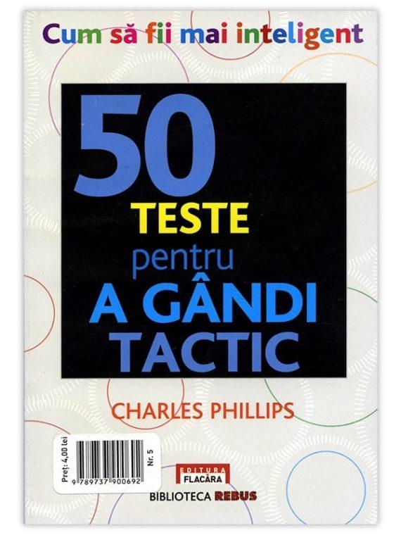 50 DE TESTE PENTRU A GÂNDI TACTIC
