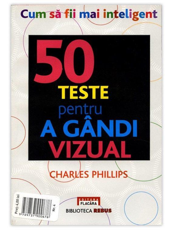 50 DE TESTE PENTRU A GÂNDI VIZUAL