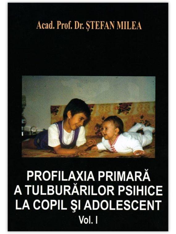 PROFILAXIA PRIMARĂ A TULBURĂRILOR PSIHICE LA COPIL ȘI ADOLESCENT