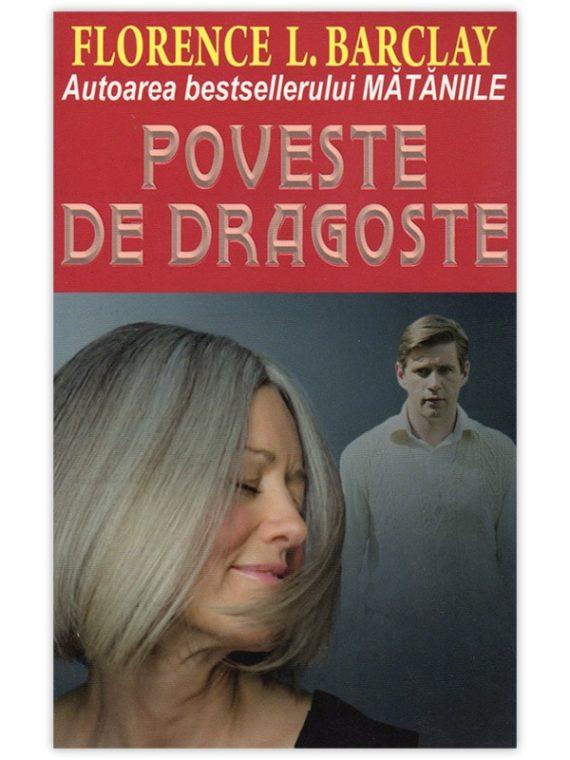<span style='color:#ff0000;'>Florence L. Barclay:</span> <br> POVESTE DE DRAGOSTE