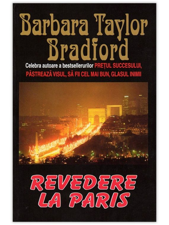 <span style='color:#ff0000;'>Barbara Taylor Bradford:</span> <br> REVEDERE LA PARIS