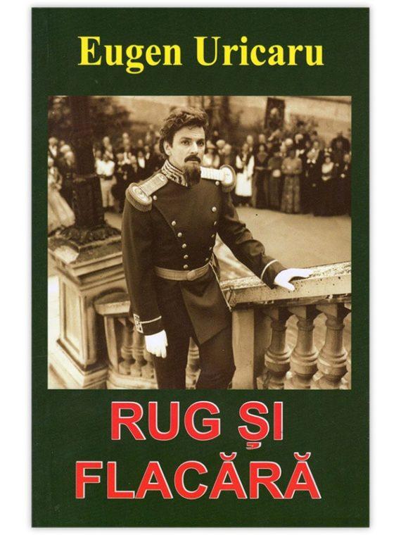<span style='color:#ff0000;'>Eugen Uricaru:</span> <br> RUG ȘI FLACĂRĂ