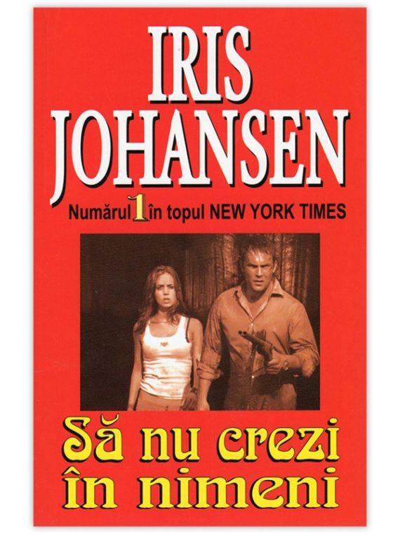 <span style='color:#ff0000;'>Iris Johansen:</span> <br> SĂ NU CREZI ÎN NIMENI