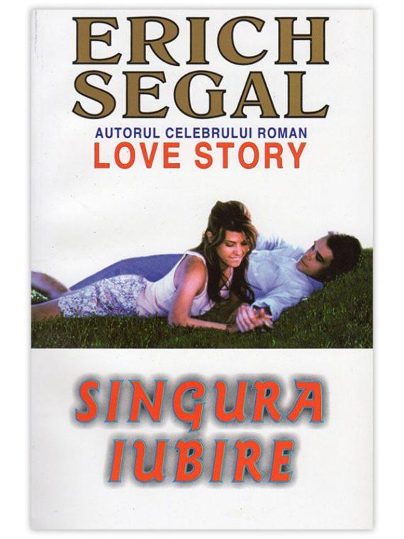 <span style='color:#ff0000;'>Erich Segal:</span> <br> SINGURA IUBIRE