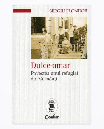Dulce amar-Povestea unui refugiat din Cernăuți