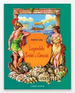 Andrew Lang − Legendele Troiei si Greciei