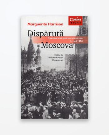 Dispărută în Moscova - Marguerite Harrison