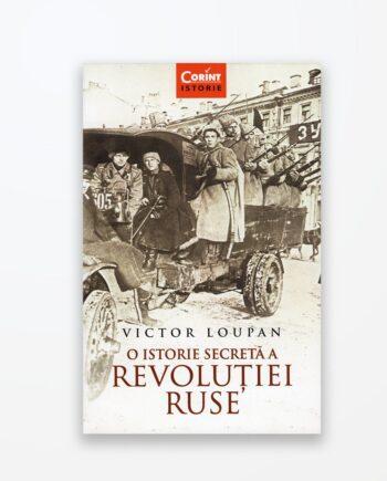 O istorie secretă a revoluției ruse - Victor Loupan