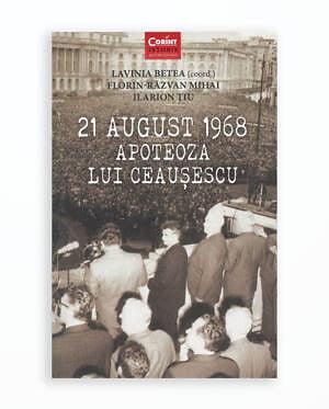 21 AUGUST 1968 APOTEOZA LUI CEAUSESCU