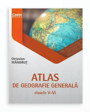 ATLAS DE GEOGRAFIE GENERALA CLS. V-VI