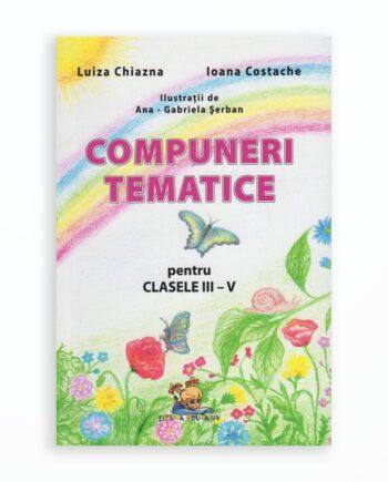 COMPUNERI TEMATICE PENTRU CLASELE III-V (editia a III-a)