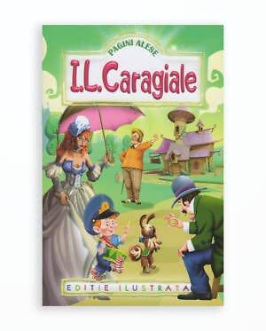 PAGINI ALESE - ION LUCA CARAGIALE  (editie revizuita)