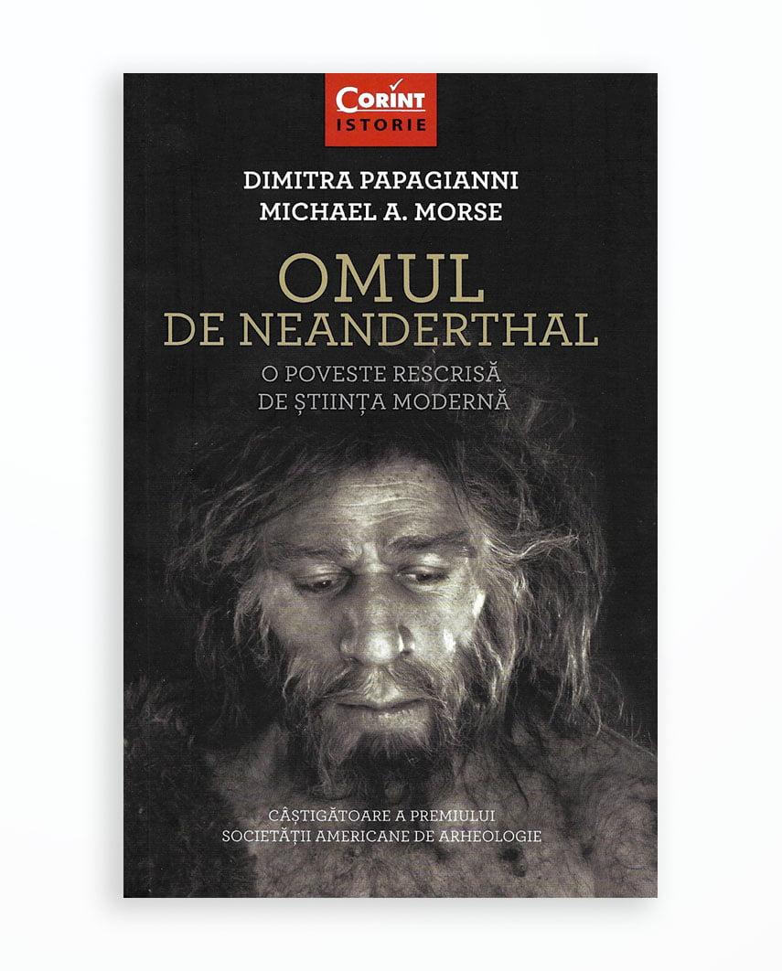 OMUL DE NEANDERTHAL. O POVESTE RESCRISA DE STIINTA MODERNA