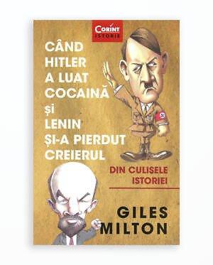 CAND HITLER A LUAT COCAINA SI LENIN SI-A PIERDUT CREIERUL