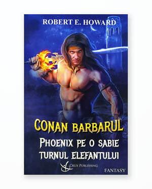 CONAN BARBARUL - PHOENIX PE O SABIE