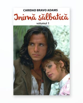 INIMA SALBATICA - Volumul 1