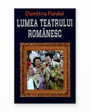 LUMEA TEATRULUI ROMANESC