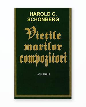 VIETILE MARILOR COMPOZITORI - Volumul 2