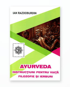 AYURVEDA - FILOZOFIE SI IERBURI
