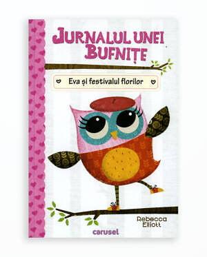EVA SI FESTIVALUL FLORILOR - JURNALUL UNEI BUFNITE - vol.1.