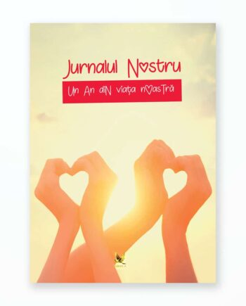 Jurnalul Nostru - Un An Din Viata Noastra