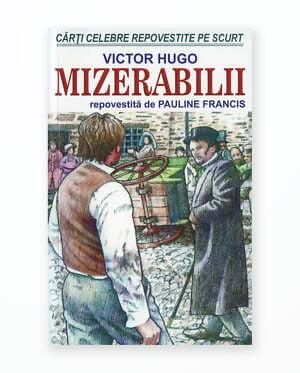 MIZERABILII - REPOVESTITA PE SCURT