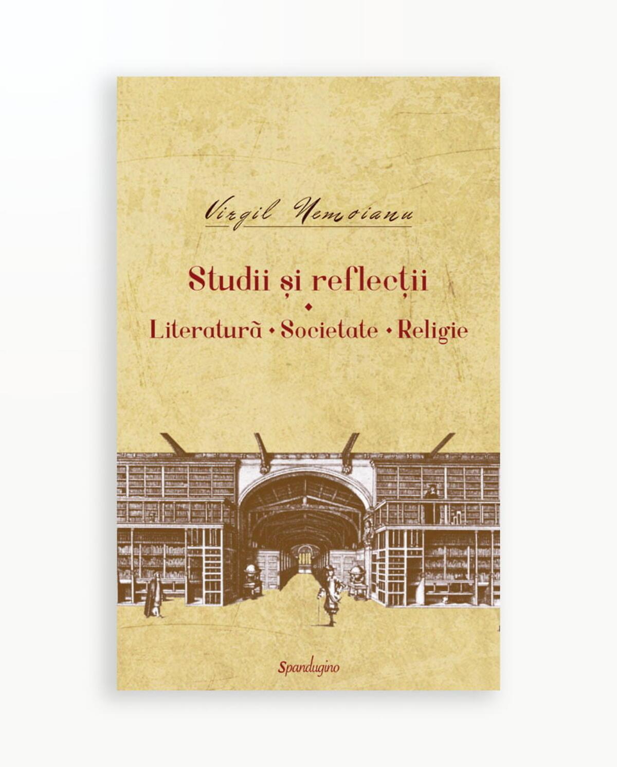 STUDII SI REFLECTII - LITERATURA - SOCIETATE - RELIGIE - Opere vol. 4