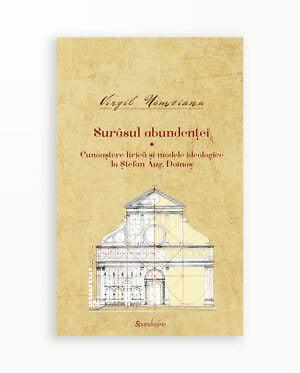 SURASUL ABUNDENTEI - CUNOASTERE LIRICA SI MODELE IDEOLOGICE LA STEFAN AUGUSTIN DOINAS - Opere vol. 6