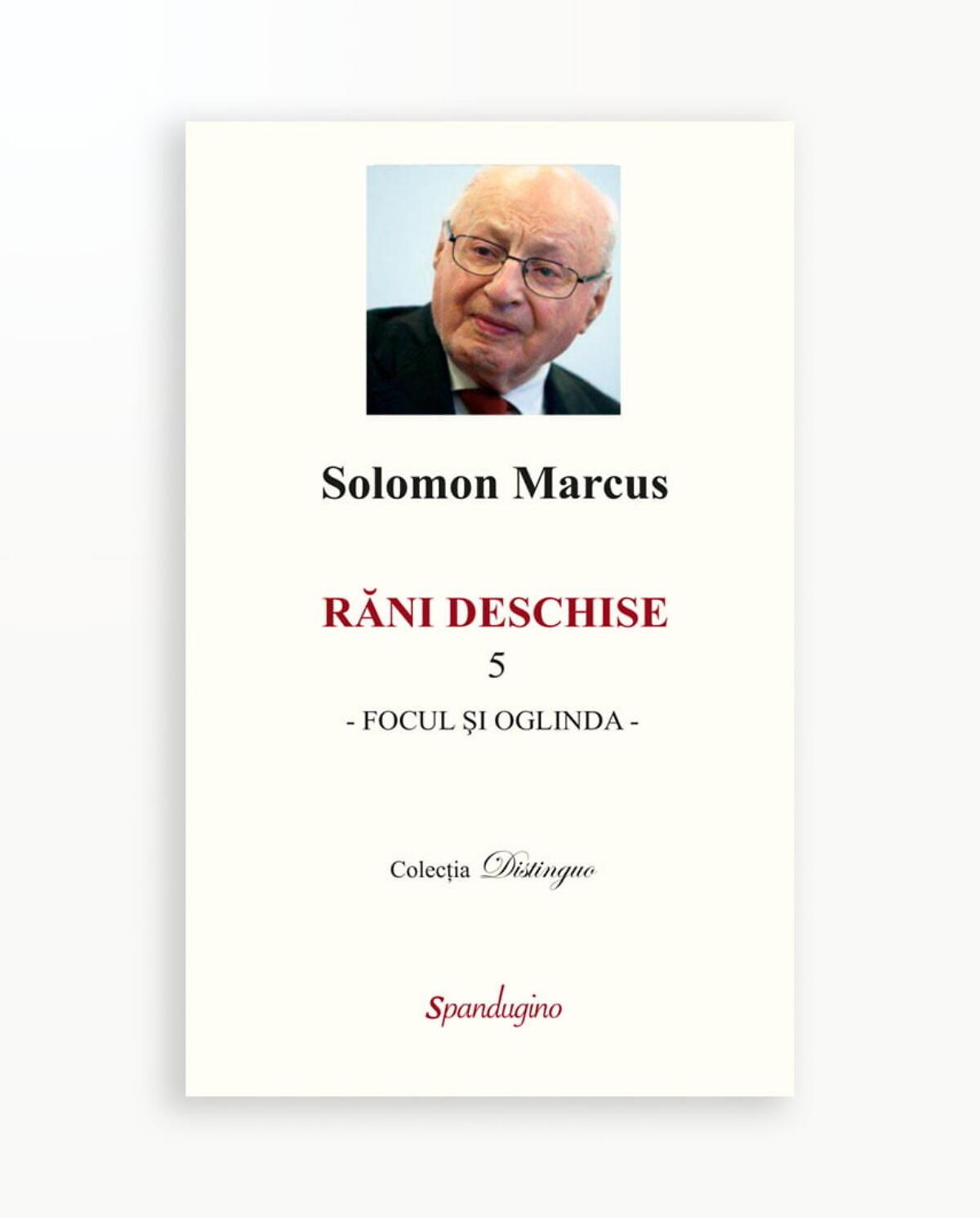 FOCUL SI OGLINDA - Rani Deschise vol. 5