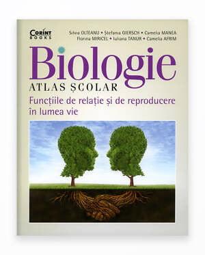Atlas Scolar Biologie. Functiile De Relatie Si De Reproducere In Lumea Vie