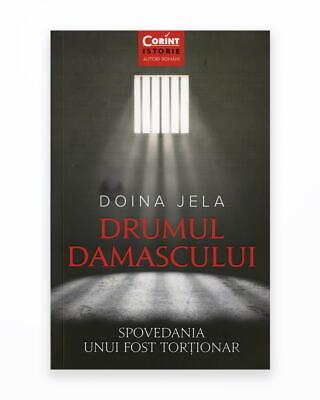 Drumul Damascului. Spovedania Unui Fost Tortionar