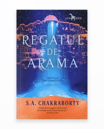 Regatul De Arama - Trilogia Daevabadului Vol. 2