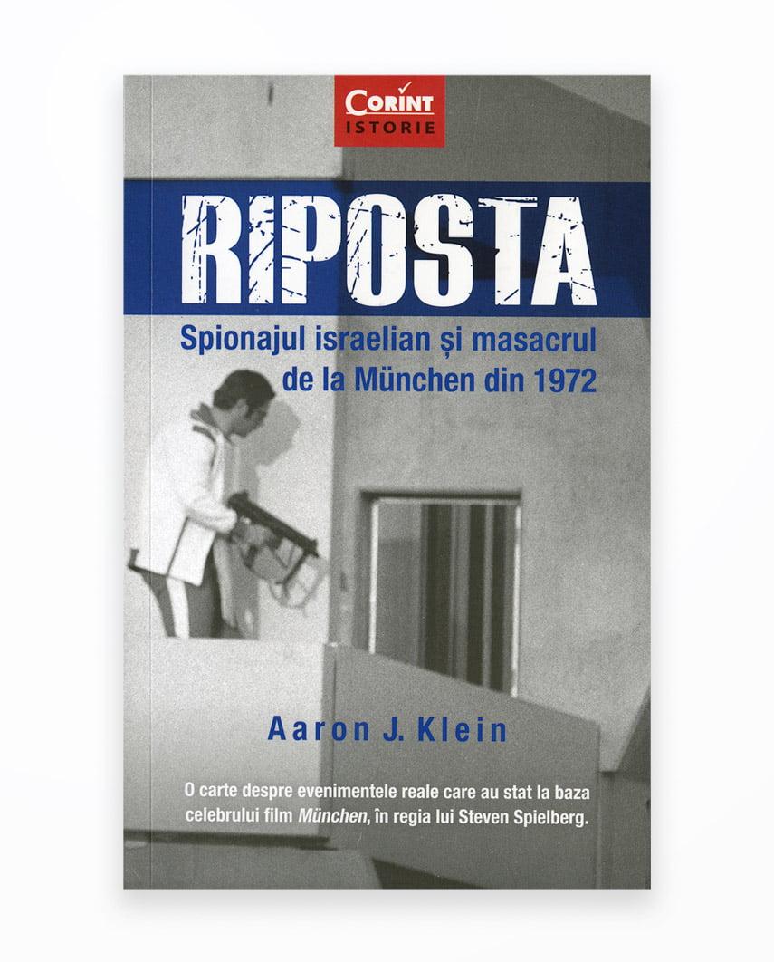 Riposta. Spionajul Israelian Si Masacrul De La Munchen Din 1972