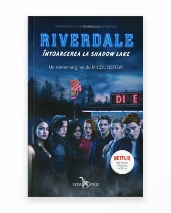 Intoarcerea La Shadow Lake - Riverdale Vol. 2