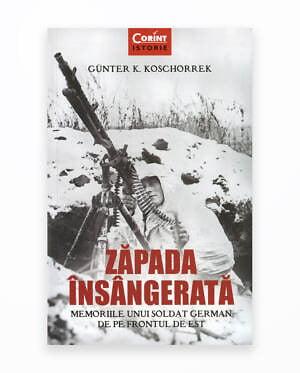 Zapada Insangerata. Memoriile Unui Soldat German De Pe Frontul De Est