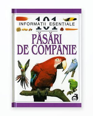 101 Informatii Esentiale - Pasari De Companie