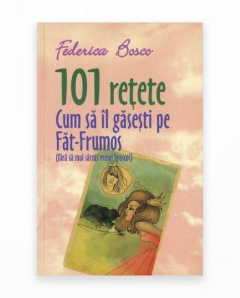 101 Retete. Cum Sa Il Gasesti Pe Fat-Frumos