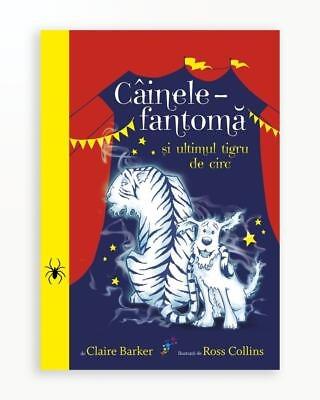 Cainele Fantoma Si Ultimul Tigru De Circ