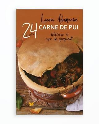 Carne De Pui - 24 De Retete