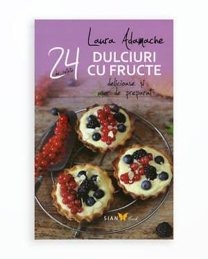 Dulciuri Cu Fructe - 24 De Retete