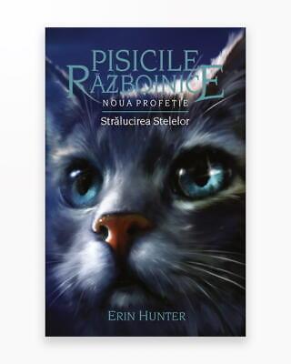 Stralucirea Stelelor - Noua Profetie. Pisicile Razboinice Vol. 10