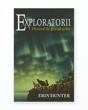 Drumul De Gheata Si Foc - Exploratorii Vol. 5